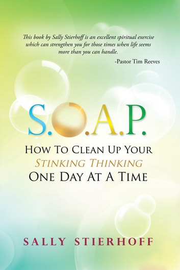 Soap how to clean up your stinking thinking one day at a time soap how to clean up your stinking thinking one day at a time ebook by sally fandeluxe Ebook collections