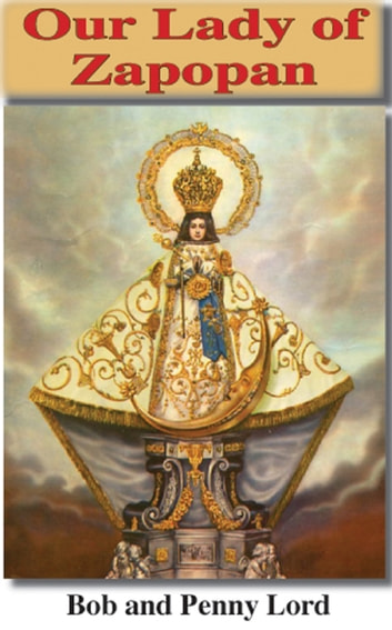Our Lady of Zapopan ebook by Bob Lord,Penny Lord