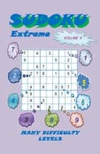 Sudoku Extreme, Volume 4 ebook by YobiTech Consulting