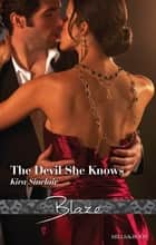 The Devil She Knows ebook by Kira Sinclair