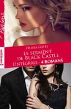 "Intégrale ""Le serment de Black Castle"" ebook by Olivia Gates"