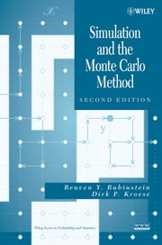 Simulation and the Monte Carlo Method ebook by Reuven Y. Rubinstein,Dirk P. Kroese