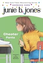 Junie B. Jones #21: Cheater Pants ebook by Barbara Park, Denise Brunkus