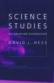 Science Studies - An Advanced Introduction ebook by David J. Hess