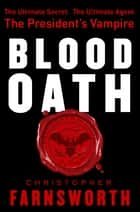 Blood Oath ebook by Christopher Farnsworth