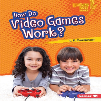 How Do Video Games Work? audiobook by L. E. Carmichael