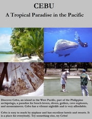 CEBU - A Tropical Paradise in the Pacific ebook by Dirk Barreveld