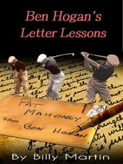 Ben Hogan's Letter Lessons ebook by Billy Martin