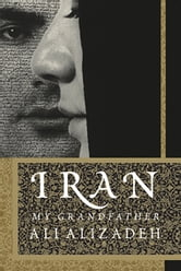 Iran: My Grandfather ebook by Ali Alizadeh