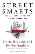 Street Smarts ebook by Norm Brodsky,Bo Burlingham