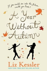A Year Without Autumn ebook by Liz Kessler