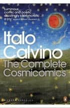 The Complete Cosmicomics ebook by Italo Calvino, Martin McLaughlin, Martin McLaughlin,...