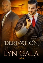 Derivation - Aberrant Magic, #2 ebook by Lyn Gala