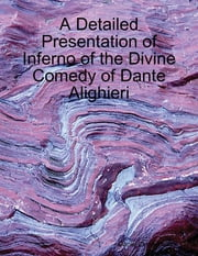 A Detailed Presentation of Inferno of the Divine Comedy of Dante Alighieri ebook by Daniel Zimmermann