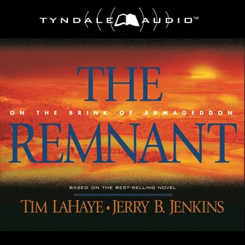 The Remnant - On the Brink of Armageddon audiobook by Tim LaHaye,Jerry B. Jenkins