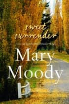 Sweet Surrender ebook by Mary Moody