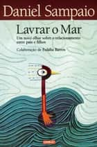 Lavrar o Mar ebook by Daniel Sampaio
