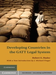 Developing Countries in the GATT Legal System ebook by Robert E. Hudec,J. Michael Finger
