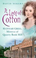 Lady of Cotton ebook by David Sekers