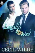 Legally Wed ebook by Cecil Wilde