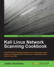 Kali Linux Network Scanning Cookbook ebook by Justin Hutchens