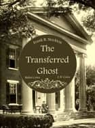 The Transferred Ghost ebook by Rafael Coira