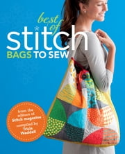 Best of Stitch - Bags to Sew ebook by Tricia Waddell