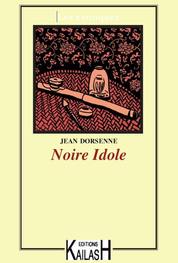 Noire idole ebook by Jean Dorsenne
