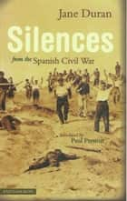Silences from the Spanish Civil War ebook by Jane  Duran