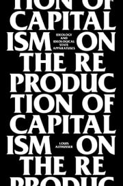 On The Reproduction Of Capitalism - Ideology And Ideological State Apparatuses ebook by Louis Althusser,Etienne Balibar