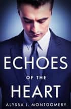 Echoes Of The Heart ebook by