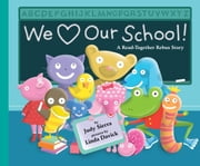We Love Our School! - A Read-Together Rebus Story ebook by Judy Sierra,Linda Davick