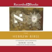 The Hebrew Bible - A Translation with Commentary audiobook by Robert Alter
