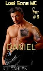 Daniel - Lost Sons MC, #6 ebook by Kj Dahlen