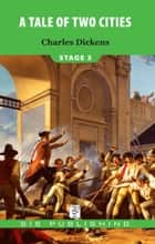 A Tale Of Two Cities Stage 3 ebook by Charles Dickens