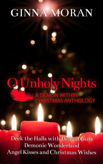 O Unholy Nights (A Demon Within Anthology) ebook by Ginna Moran
