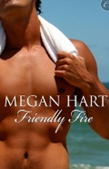 Friendly Fire ebook by Megan Hart