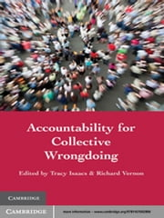 Accountability for Collective Wrongdoing ebook by Tracy  Isaacs,Richard  Vernon