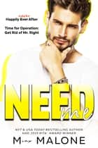 Need Me - an enemies to lovers second chance romance ebook by M. Malone