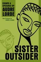 Sister Outsider ebook by Audre Lorde,Cheryl Clarke