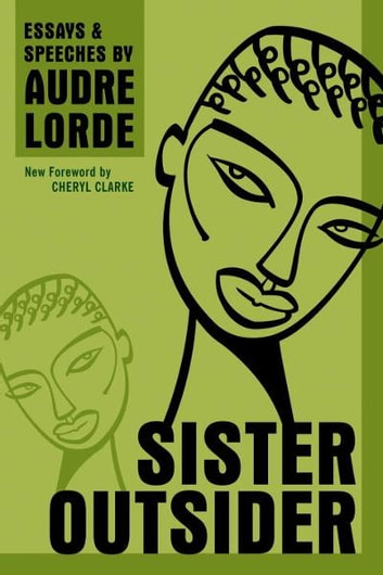 Sister Outsider - Essays and Speeches ebook by Audre Lorde