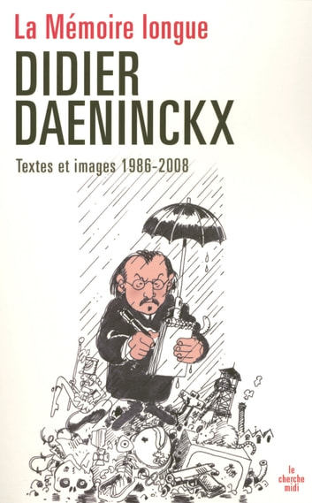 La mémoire longue eBook by Didier DAENINCKX