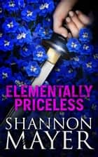 Elementally Priceless (A Rylee Adamson Novella 0.5) ebook by Shannon Mayer