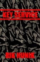 Key Service ebook by Rik Hunik