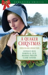 A Quaker Christmas ebook by Lauralee Bliss,Ramona K. Cecil,Rachael Phillips,Claire Sanders