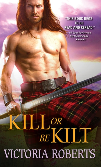 Kill or Be Kilt ebook by Victoria Roberts