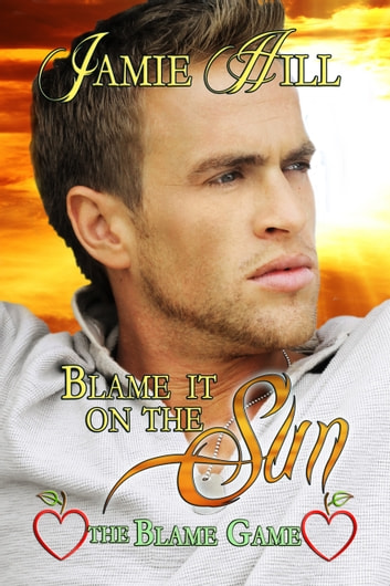 Blame it on the Sun - The Blame Game ebook by Jamie Hill
