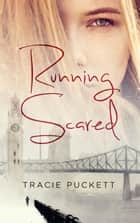 Running Scared ebook by Tracie Puckett