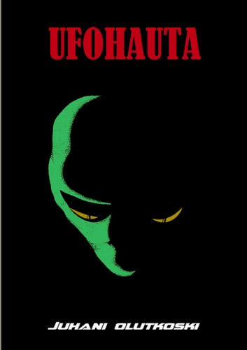 Ufohauta ebook by Juhani Olutkoski