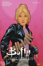 Buffy contre les vampires Saison 9 T05 - Le noyau ebook by Andrew Chambliss, Karl Moline